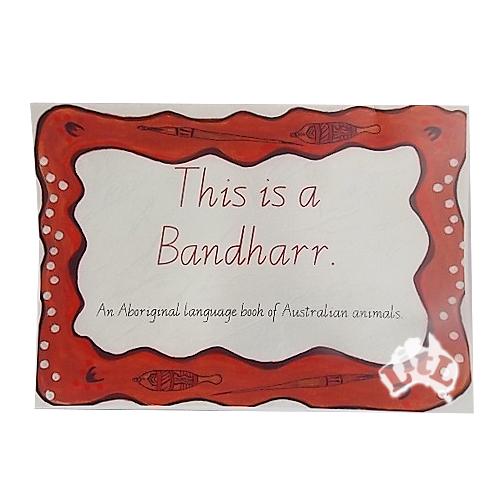 This_is_a_Bandharr_Aboriginal_Book_LitL